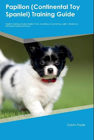 Bog, paperback Papillon (Continental Toy Spaniel) Training Guide Papillon Training Includes af Luke Hart