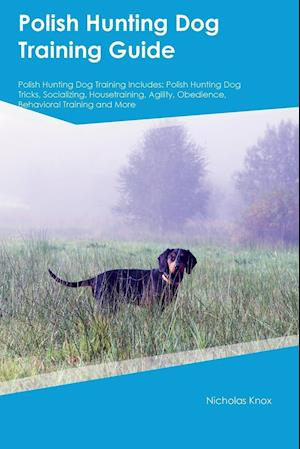 Bog, paperback Polish Hunting Dog Training Guide Polish Hunting Dog Training Includes af John Hudson