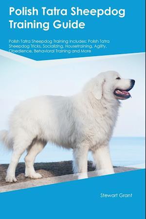 Bog, paperback Polish Tatra Sheepdog Training Guide Polish Tatra Sheepdog Training Includes af Anthony Hodges