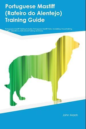 Bog, paperback Portuguese Mastiff (Rafeiro Do Alentejo) Training Guide Portuguese Mastiff Training Includes af Michael Coleman