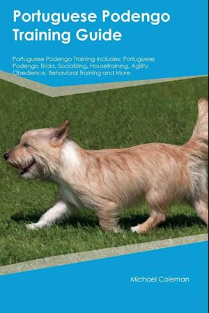 Bog, paperback Portuguese Podengo Training Guide Portuguese Podengo Training Includes af Alexander Piper