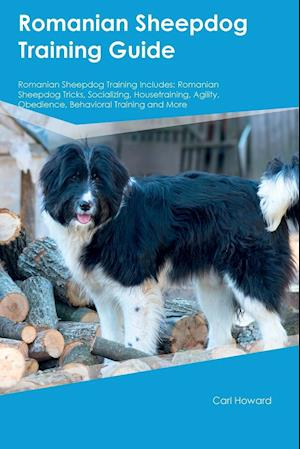 Bog, paperback Romanian Sheepdog Training Guide Romanian Sheepdog Training Includes af Adrian Ince