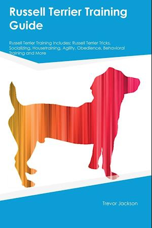 Bog, paperback Russell Terrier Training Guide Russell Terrier Training Includes af Austin Hart