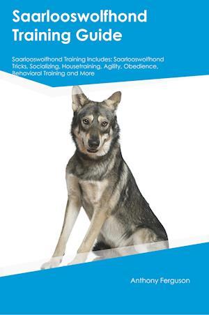 Bog, paperback Saarlooswolfhond Training Guide Saarlooswolfhond Training Includes af Owen Gray