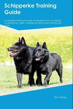 Bog, paperback Schipperke Training Guide Schipperke Training Includes af Frank Murray