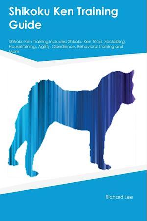 Bog, paperback Shikoku Ken Training Guide Shikoku Ken Training Includes af Trevor Thomson