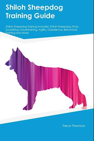Bog, paperback Shiloh Sheepdog Training Guide Shiloh Sheepdog Training Includes af Neil Mitchell