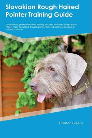Bog, paperback Slovakian Rough Haired Pointer Training Guide Slovakian Rough Haired Pointer Training Includes af Kevin Bailey