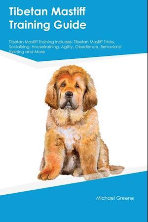 Bog, paperback Tibetan Mastiff Training Guide Tibetan Mastiff Training Includes af Isaac Stewart