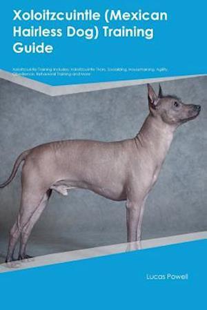 Bog, paperback Xoloitzcuintle (Mexican Hairless Dog) Training Guide Xoloitzcuintle Training Includes af Lucas Powell