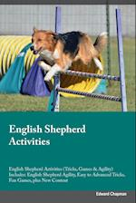 English Shepherd Activities English Shepherd Activities (Tricks, Games & Agility) Includes af Edward Chapman