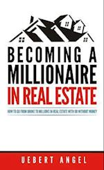 Becoming a Millionaire in Real Estate