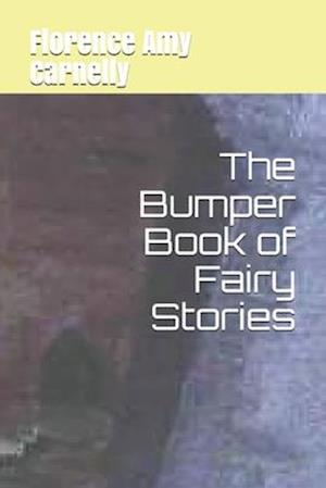 Bog, paperback The Bumper Book of Fairy Stories af Florence Amy Carnelly