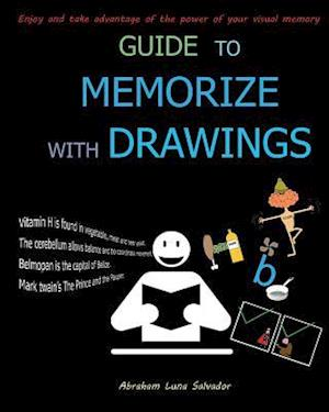 Guide to Memorize with Drawings af Abraham Luna Salvador