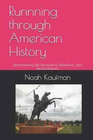 Runnning Through American History af Prof Noah Ari Kaufman