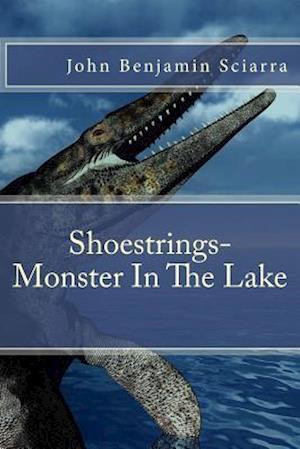Shoestrings-Monster in the Lake af John Benjamin Sciarra