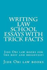 Writing Law School Essays with Trick Facts
