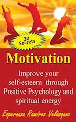 Improve Your Self-Esteem Through Positive Psychology and Spiritual Energy 30 Secrets af Esperanza Ramirez Velasquez