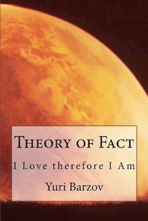 Theory of Fact af MR Yuri N. Barzov