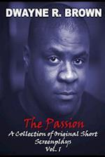 The Passion af MR Dwayne R. Brown