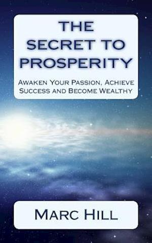 Bog, paperback The Secret to Prosperity af Marc Hill