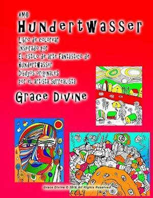 Bog, paperback Amo Hundertwasser Libro de Colorear Inspirado Por El Estilo de Arte Fantastico de Hundertwasser Dibujos Originales Por El Artista Surrealista Grace Di af Grace Divine