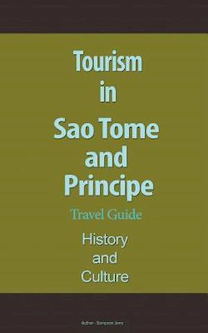Tourism in Sao Tome and Principe, Travel Guide, History and Culture af Sampson Jerry