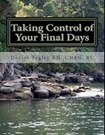 Taking Control of Your Final Days-A Guide for Family and Loved Ones