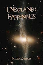 Unexplained Happenings