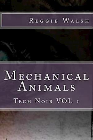 Mechanical Animals af Reggie Walsh