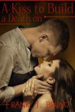A Kiss to Build a Death on af Frank J. Bruno