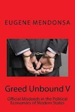 Greed Unbound V