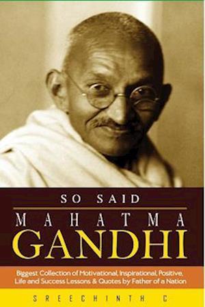 So Said Mahatma Gandhi af Sreechinth C