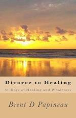 Divorce to Healing