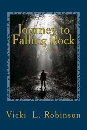 Journey to Falling Rock af Vicki L. Robinson