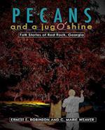 Pecans and a Jug O' Shine