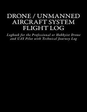 Drone / Unmanned Aircraft System Flight Log af John a. Van Houten III