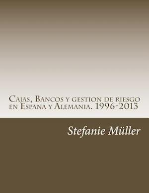 Bog, paperback Cajas, Bancos y Gestion de Riesgo En Espana y Alemania. 1996-2013 af Stefanie Claudia Muller