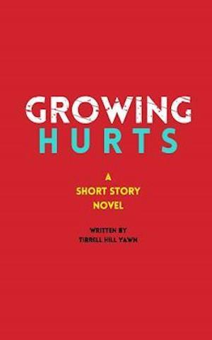Bog, paperback Growing Hurts af Tirrell Hill