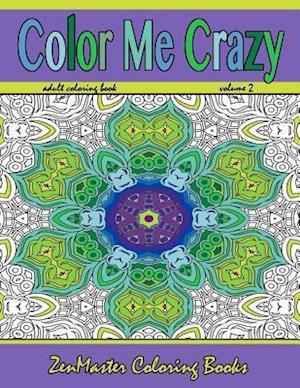 Color Me Crazy af Zenmaster Coloring Books
