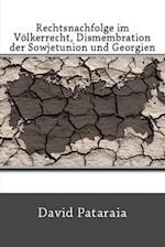 Rechtsnachfolge Im Volkerrecht, Dismembration Der Sowjetunion Und Georgien
