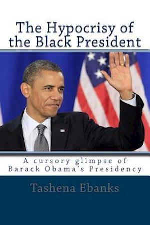 The Hypocrisy of the Black President af Tashena Ebanks