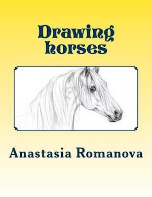Drawing Horses af Anastasia Romanova