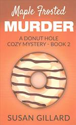 Maple Frosted Murder af Susan Gillard