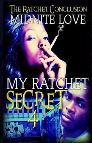 Bog, paperback My Ratchet Secret 4 af Midnite Love