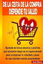 de La Cesta de La Compra Depende Tu Salud af Luis Garre Lopez