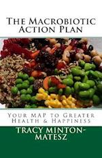 The Macrobiotic Action Plan