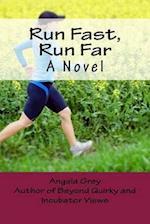 Run Fast, Run Far