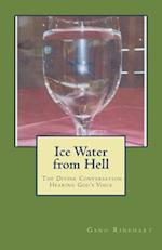 Ice Water from Hell
