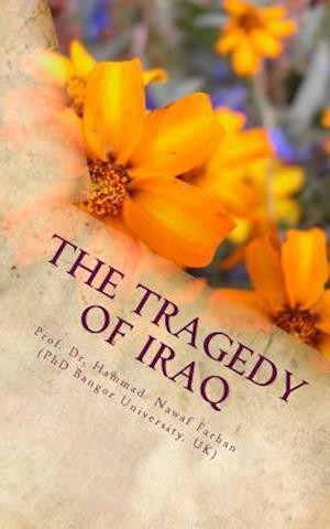 Bog, paperback The Tragedy of Iraq af Dr Hammad Nawaf Farhan